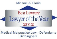 Mike Florie Named Best Lawyers' 2012 Birmingham Medical Malpractice Law – Defendants Lawyer of the Year
